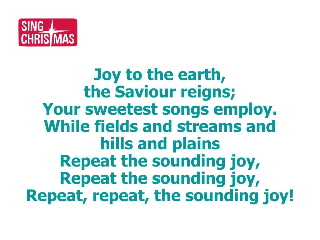 Joy to the earth,
