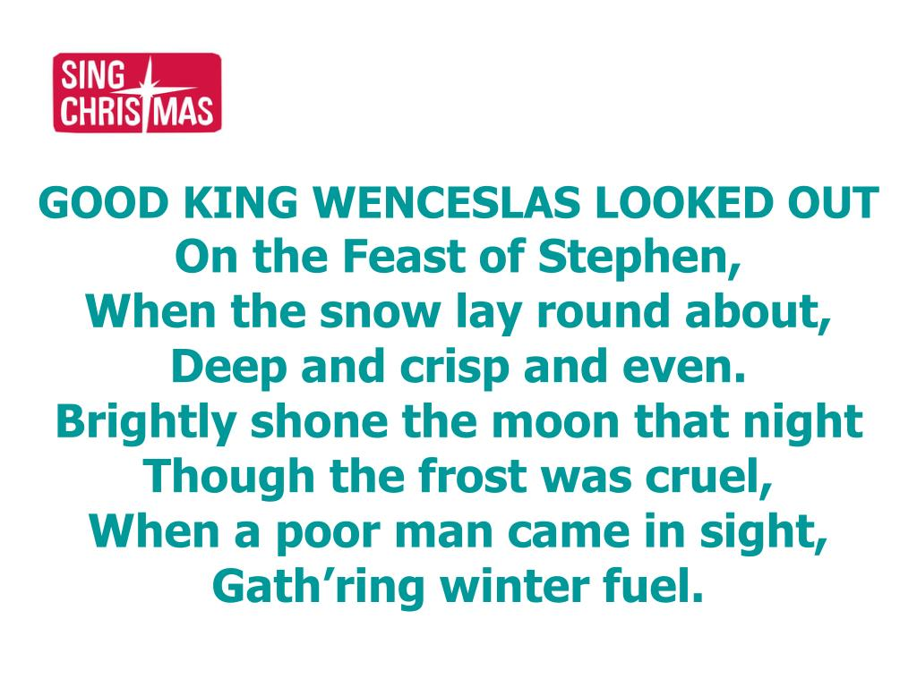 GOOD KING WENCESLAS LOOKED OUT