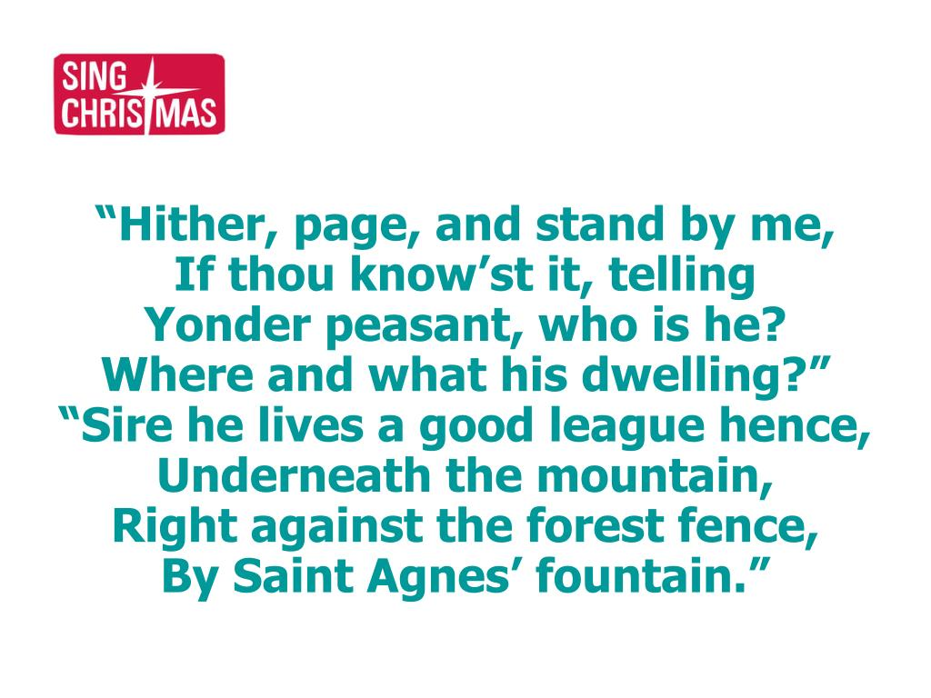 """""""Hither, page, and stand by me,"""