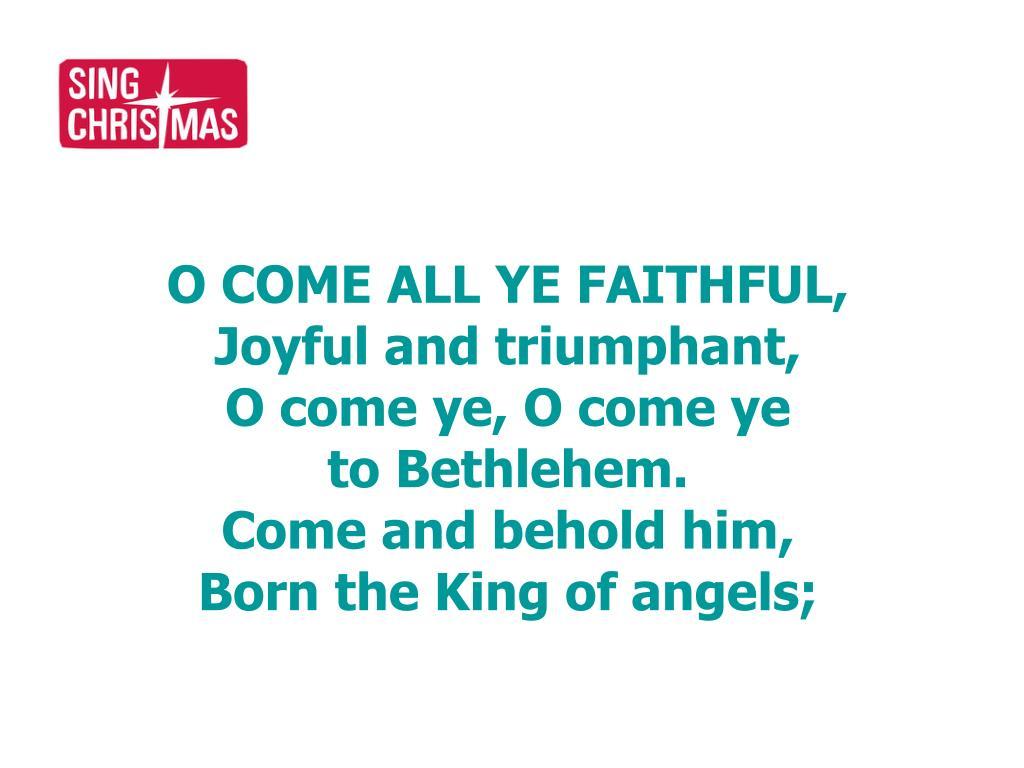 O COME ALL YE FAITHFUL,