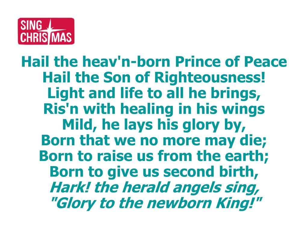 Hail the heav'n-born Prince of Peace