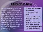 a sleepless king