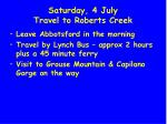 saturday 4 july travel to roberts creek