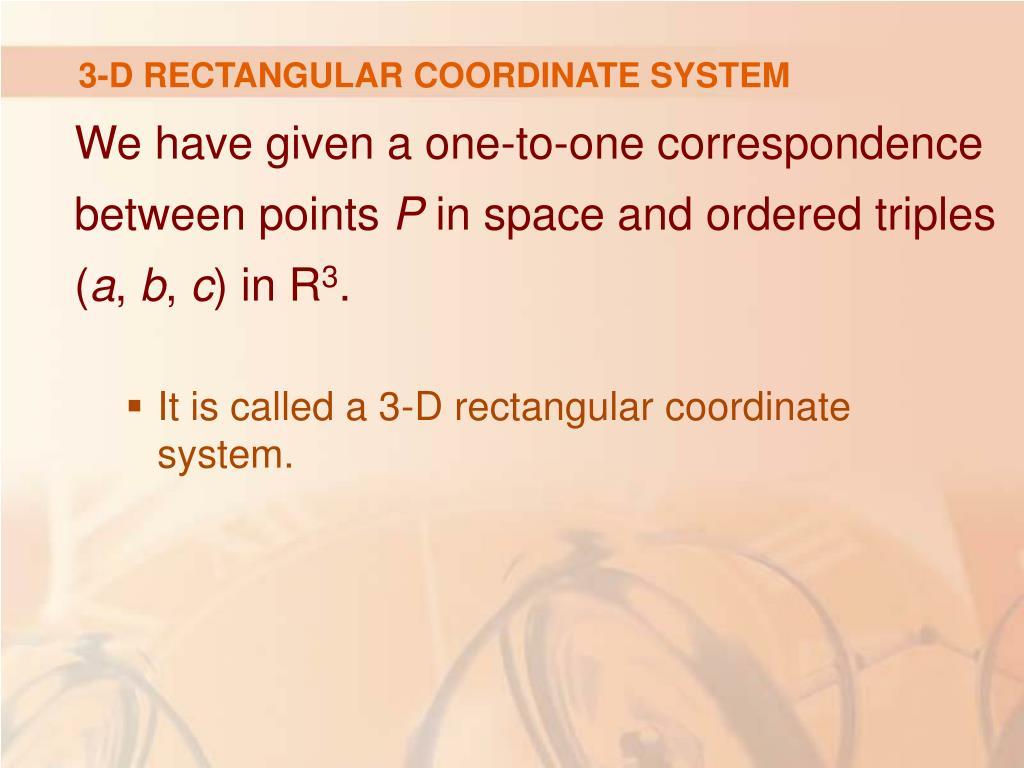 3-D RECTANGULAR COORDINATE SYSTEM