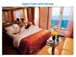 upper cabin with balcony