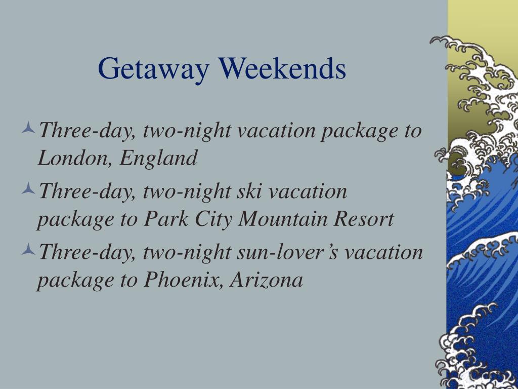 Getaway Weekends