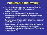 pneumonia that wasn t