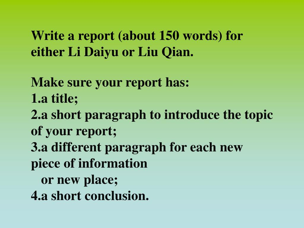Write a report (about 150 words) for either Li Daiyu or Liu Qian.