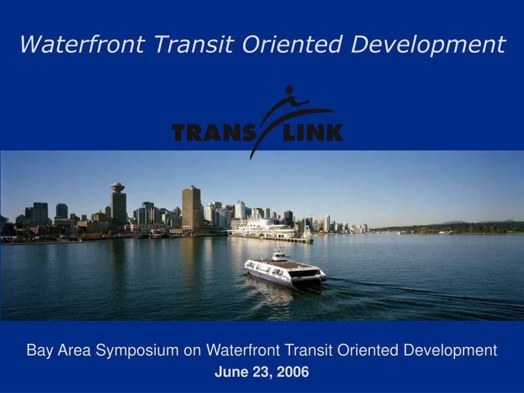 waterfront transit oriented development l.