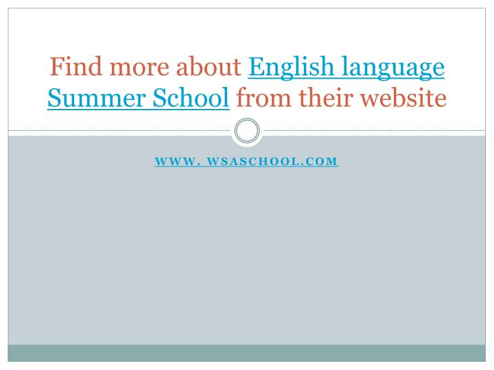 Find more about english language summer school from their website