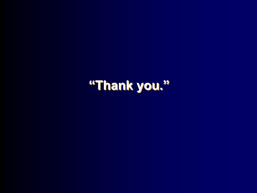 """""""Thank you."""""""