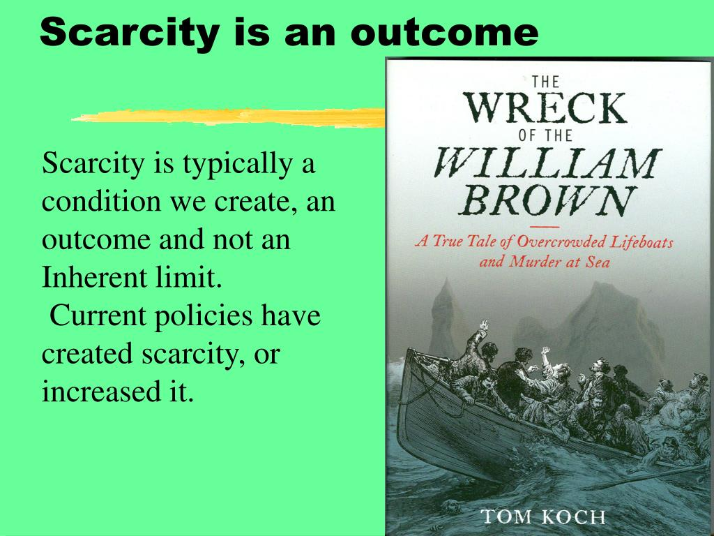 Scarcity is an outcome