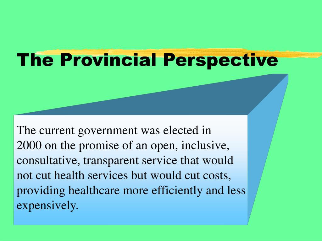 The Provincial Perspective
