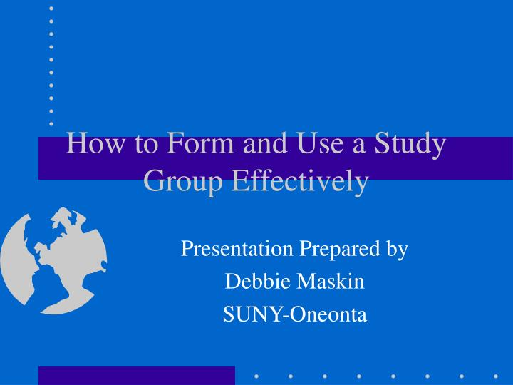 how to form and use a study group effectively n.