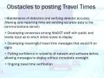 obstacles to posting travel times
