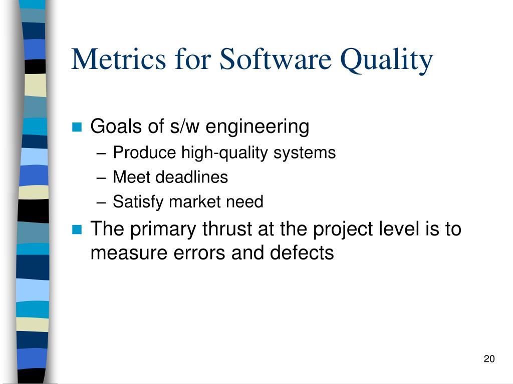 Metrics for Software Quality