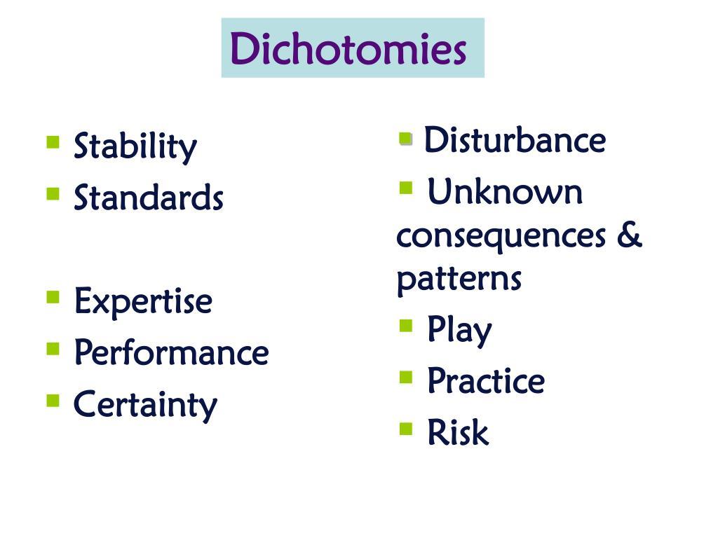 Dichotomies