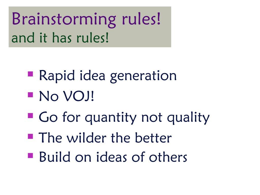 Brainstorming rules!