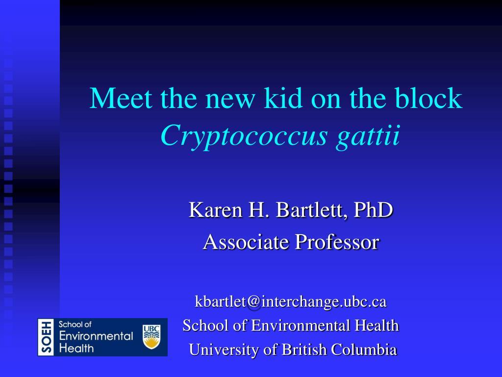 meet the new kid on the block cryptococcus gattii l.