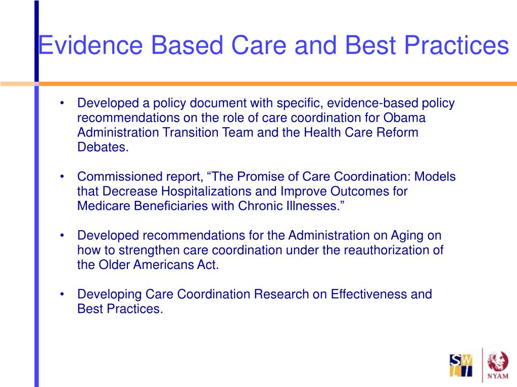 Developed a policy document with specific, evidence-based policy recommendations on the role of care coordination for Obama Administration Transition Team and the Health Care Reform Debates.
