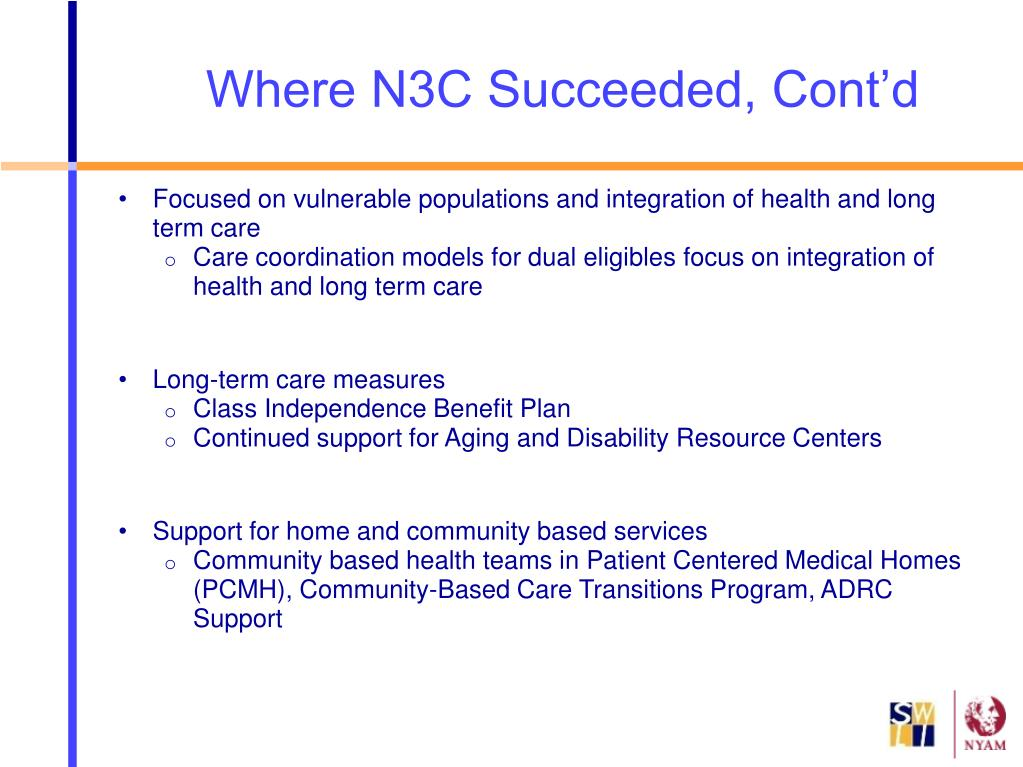 Focused on vulnerable populations and integration of health and long term care