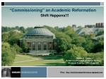 commissioning an academic reformation