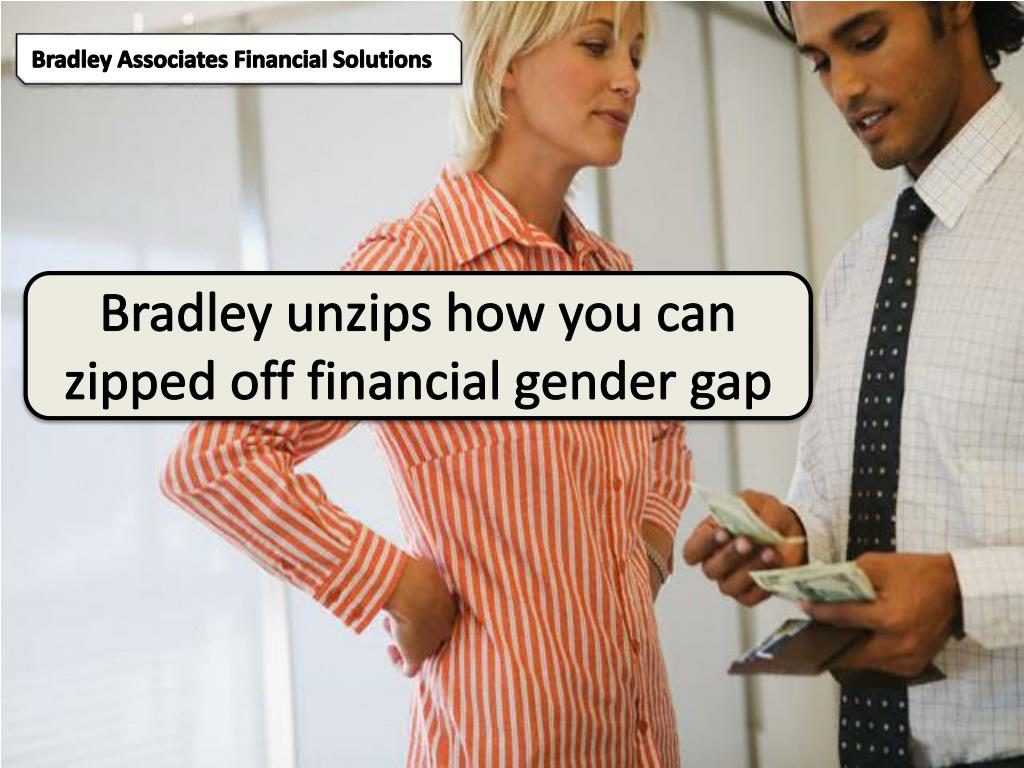 bradley unzips how you can zipped off financial gender gap l.