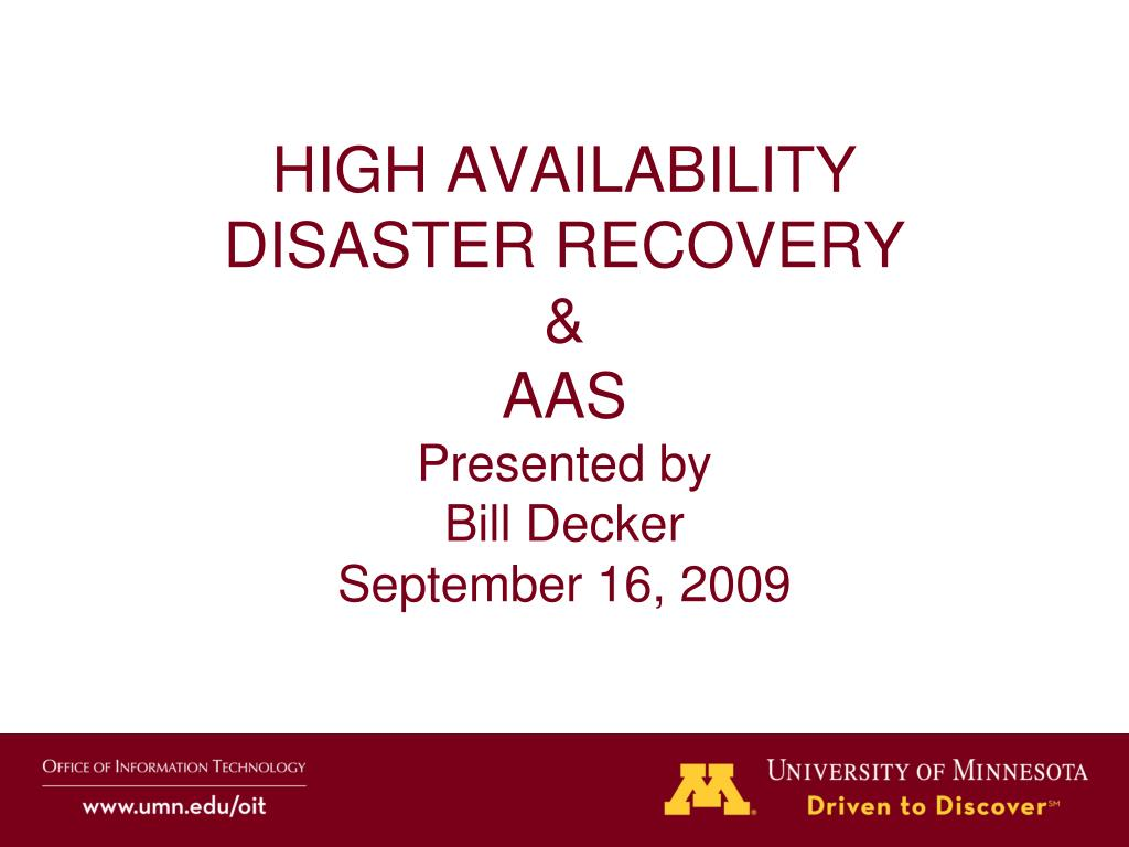 high availability disaster recovery aas presented by bill decker september 16 2009 l.