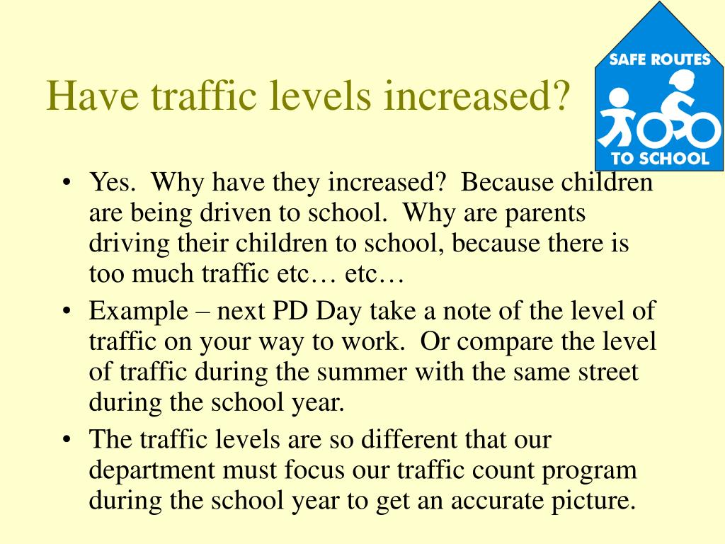 Have traffic levels increased?