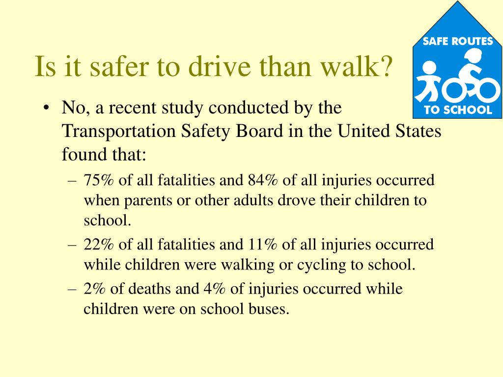 Is it safer to drive than walk?