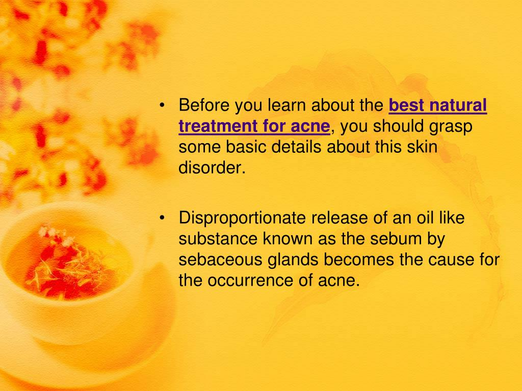 Ppt Best Natural Treatment For Acne Powerpoint Presentation