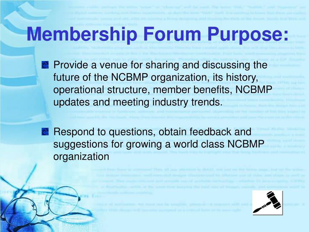 Membership Forum Purpose: