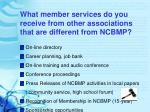 what member services do you receive from other associations that are different from ncbmp