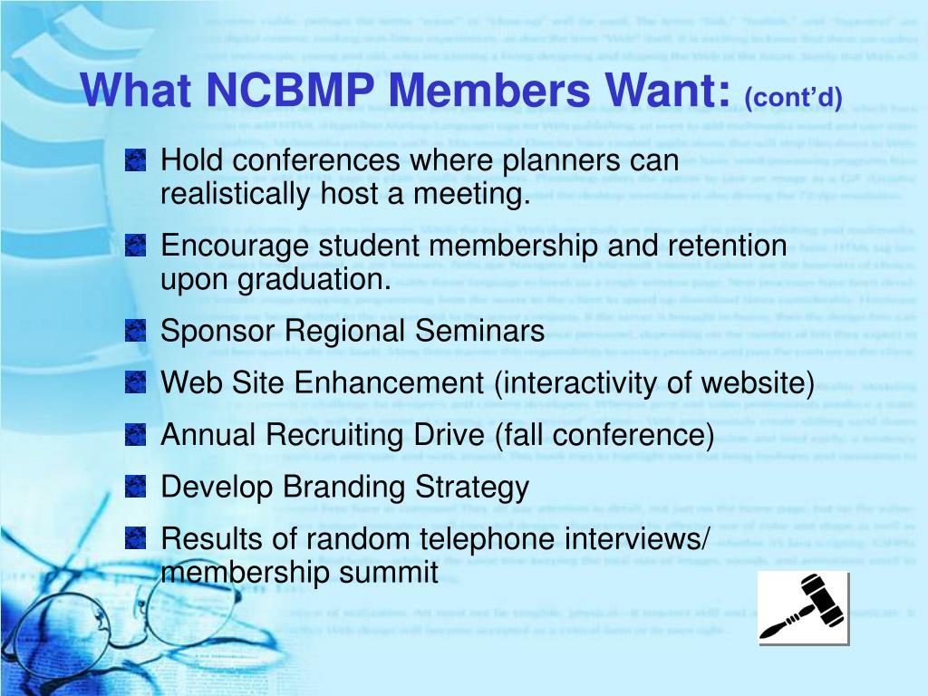 What NCBMP Members Want: