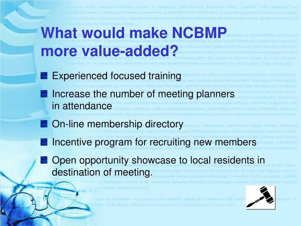 What would make NCBMP