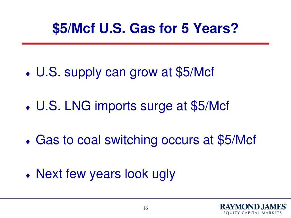 $5/Mcf U.S. Gas for 5 Years?