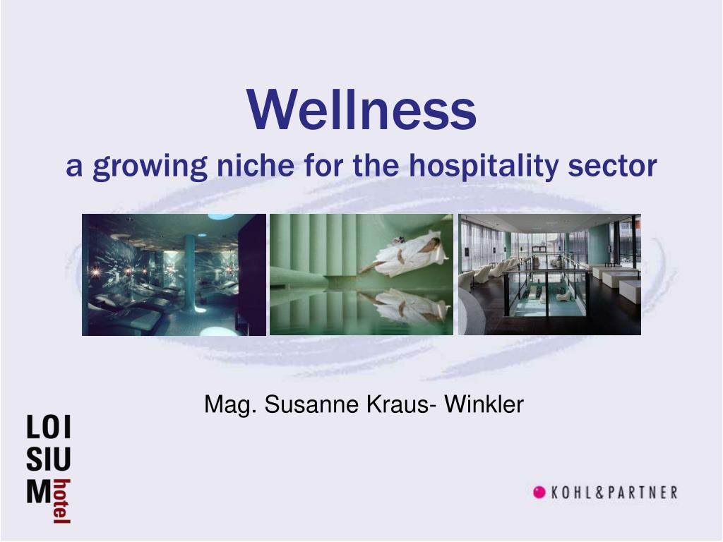 wellness a growing niche for the hospitality sector l.