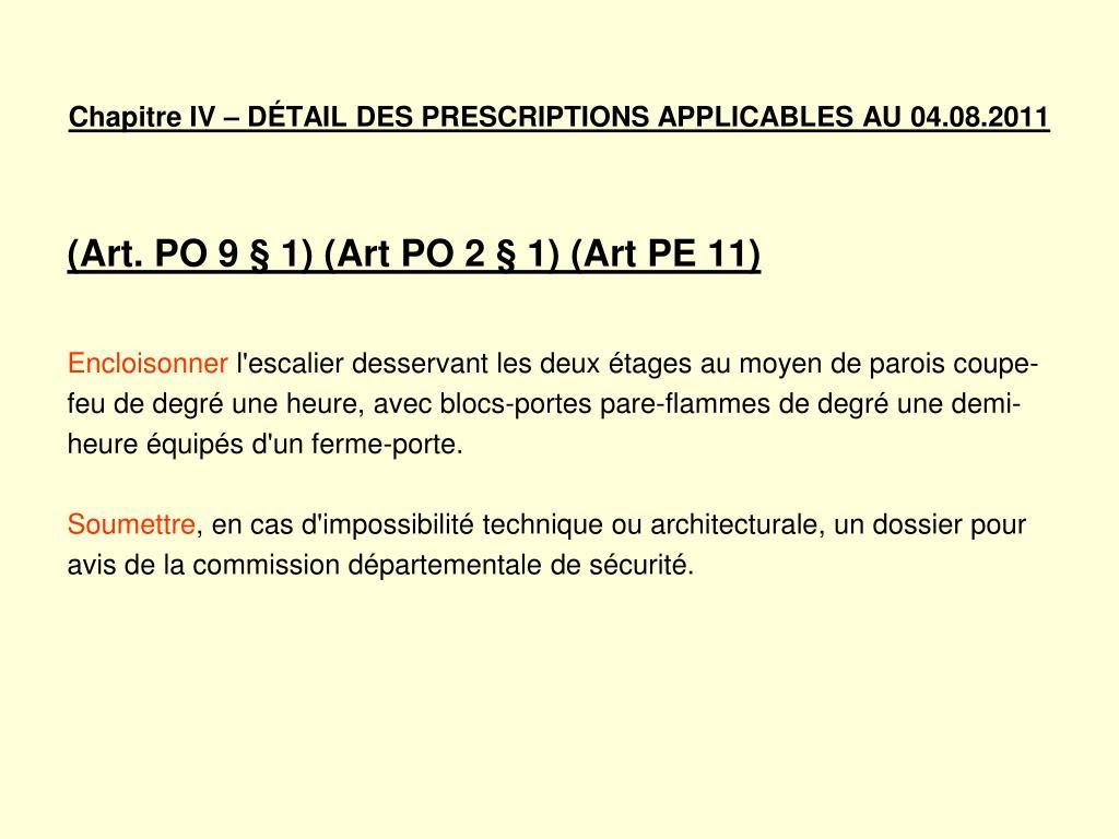 Chapitre IV – DÉTAIL DES PRESCRIPTIONS APPLICABLES AU 04.08.2011