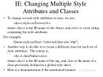 ie changing multiple style attributes and classes