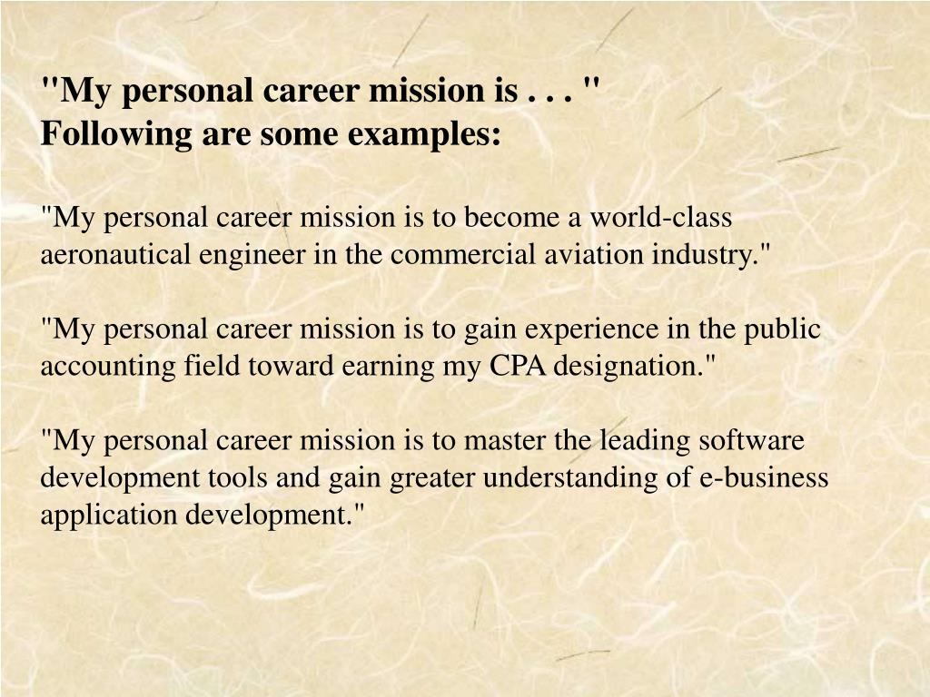 """""""My personal career mission is . . . """""""