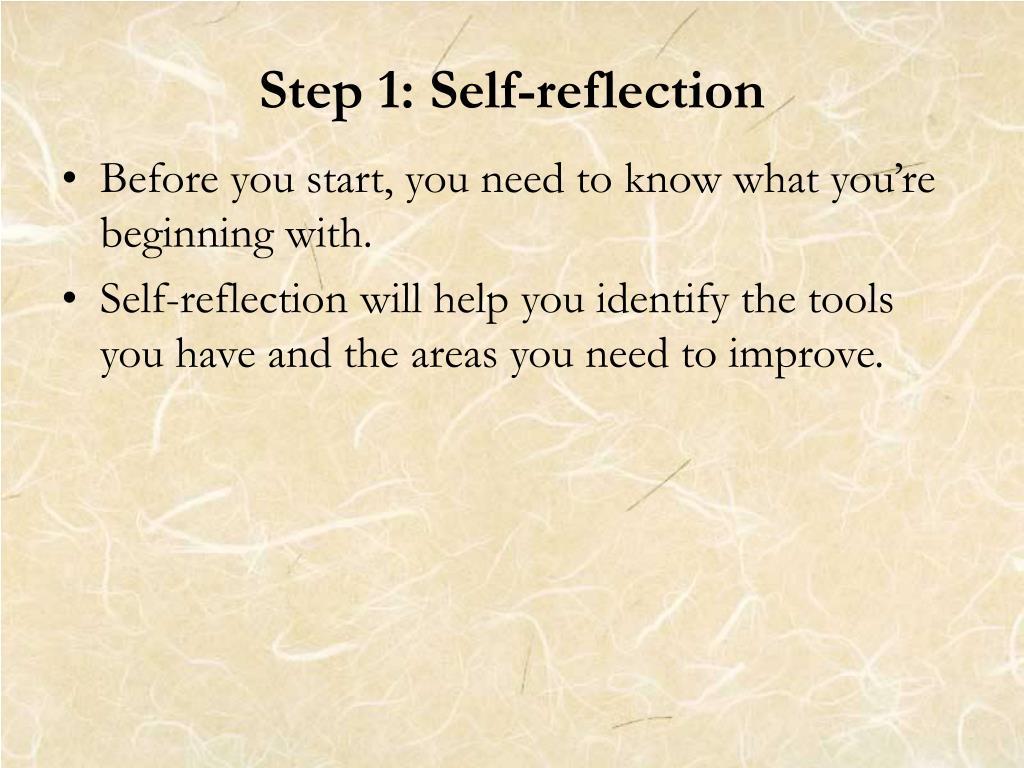 Step 1: Self-reflection