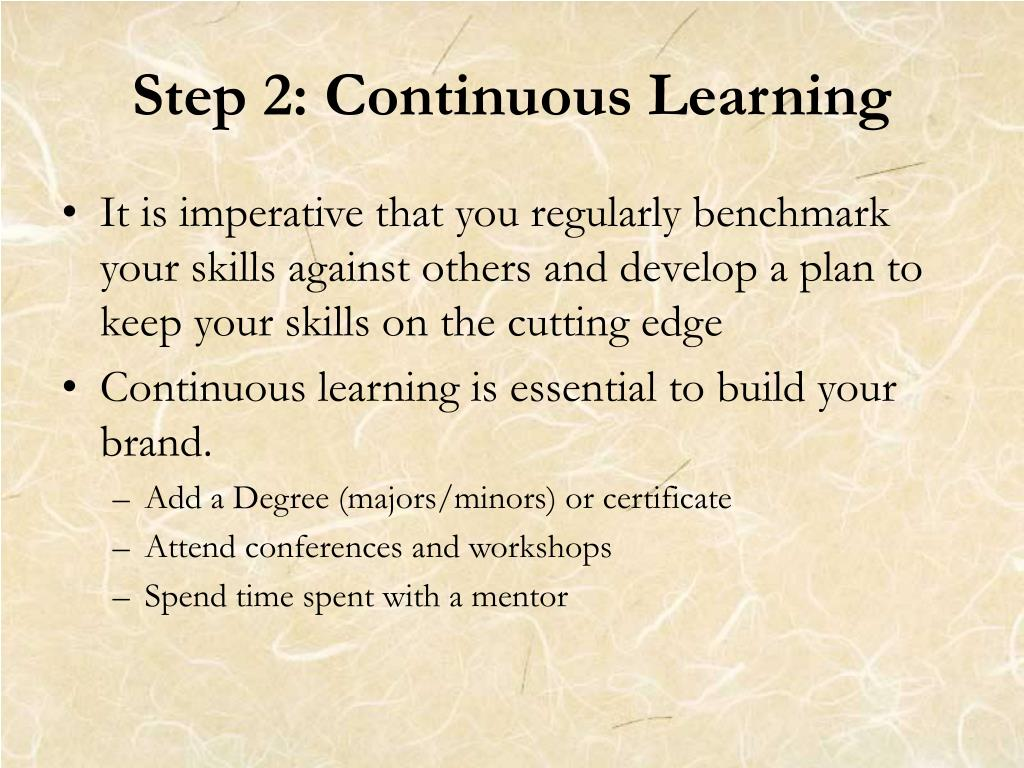 Step 2: Continuous Learning