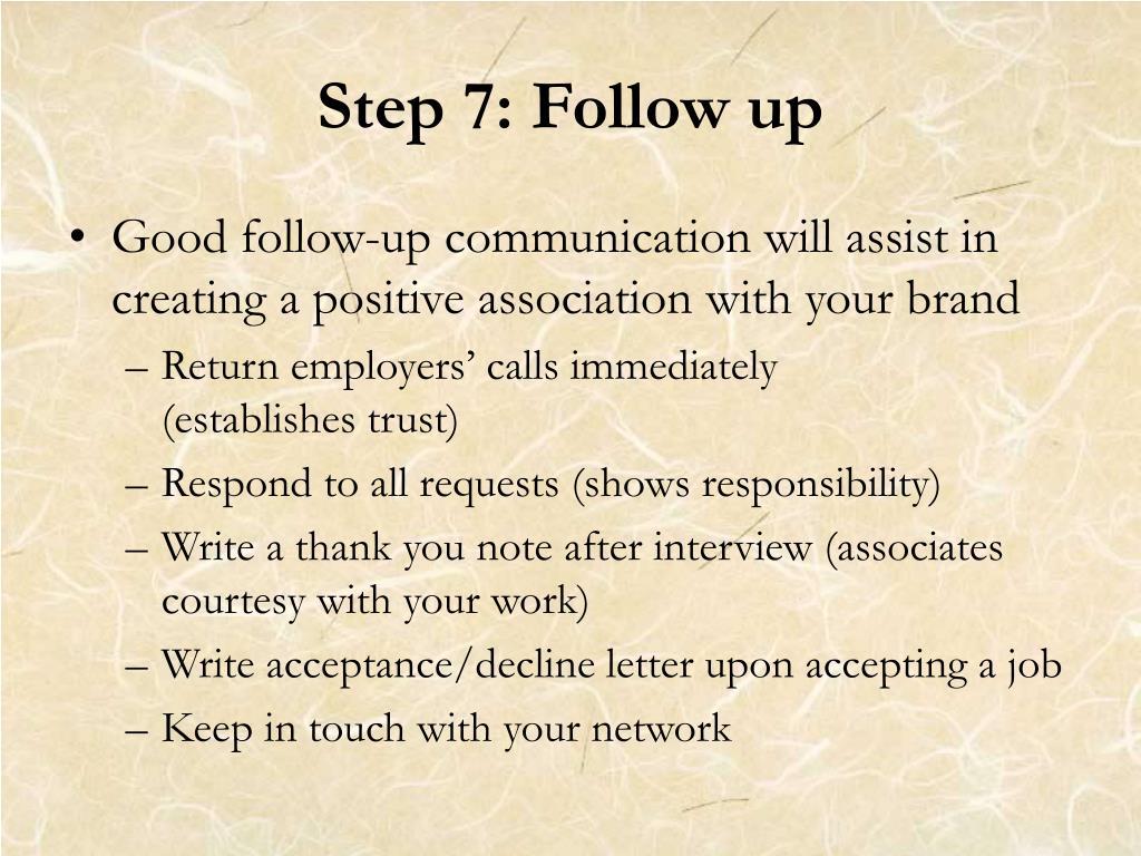 Step 7: Follow up