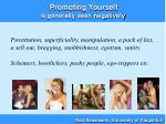 promoting yourself is generally seen negatively