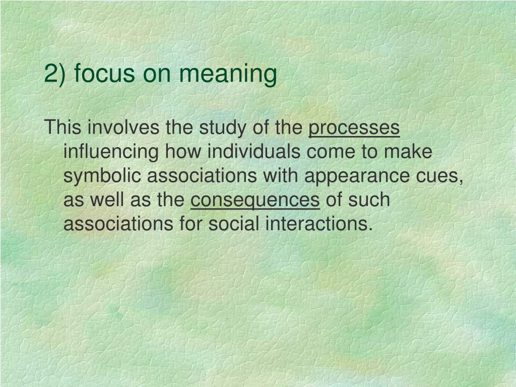 2) focus on meaning