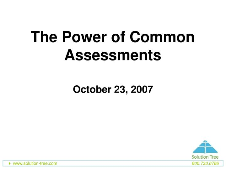 The power of common assessments