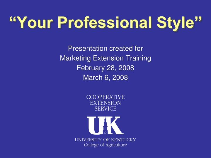 Presentation created for marketing extension training february 28 2008 march 6 2008