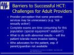 barriers to successful hct challenges for adult providers