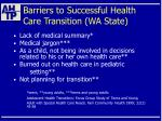 barriers to successful health care transition wa state