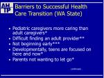barriers to successful health care transition wa state23